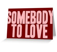 Pageant Material: Somebody To Love [Song Title] Greeting Card