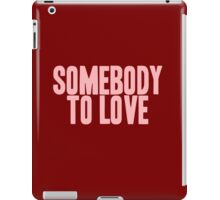 Pageant Material: Somebody To Love [Song Title] iPad Case/Skin