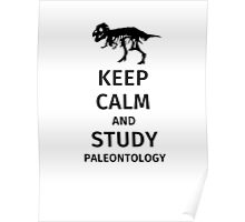Keep calm and study paleontology Poster