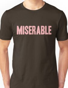 Pageant Material: Miserable [Song Title] Unisex T-Shirt