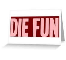 Pageant Material: Die Fun [Song Title] Greeting Card