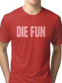 Pageant Material: Die Fun [Song Title] Tri-blend T-Shirt