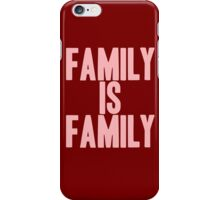 Pageant Material: Family Is Family [Song Title] iPhone Case/Skin