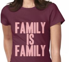 Pageant Material: Family Is Family [Song Title] Womens Fitted T-Shirt