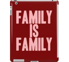 Pageant Material: Family Is Family [Song Title] iPad Case/Skin