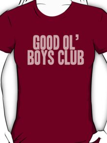 Pageant Material: Good Ol' Boys Club [Song Title] T-Shirt
