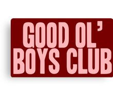 Pageant Material: Good Ol' Boys Club [Song Title] Canvas Print