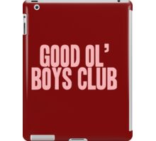 Pageant Material: Good Ol' Boys Club [Song Title] iPad Case/Skin