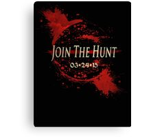 BLOODBORNE: JOIN THE HUNT Canvas Print