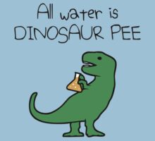 All Water Is Dinosaur Pee (T-Rex) Kids Clothes