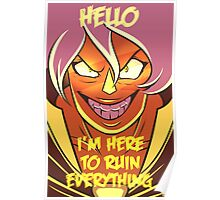 Hello I'm Here To Ruin Everything Poster