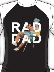 Rad Dad T-Shirt
