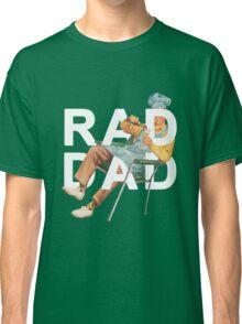 Rad Dad Classic T-Shirt
