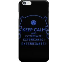Keep Calm EXTERMINATE iPhone Case/Skin