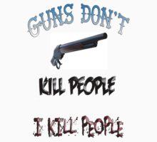 Guns don't kill people  by amur