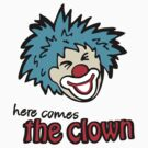 'here comes the clown' by Sarah Trett