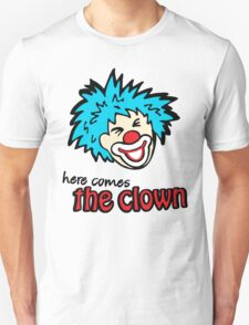 'here comes the clown' T-Shirt