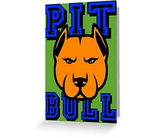 PIT BULL-22A Greeting Card
