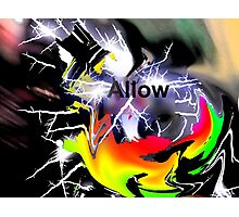 Allow: When Chaos comes Photographic Print