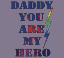 Daddy, you are my hero/  gifts for dad- Art + Products Design  Kids Clothes