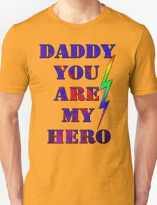 Daddy, you are my hero/  gifts for dad- Art + Products Design  T-Shirt