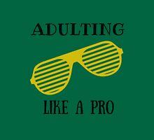 Adulting like a pro T-Shirt