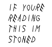 If You're Reading This I'm Stoned by andrewlawlor