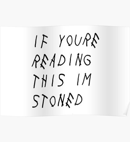If You're Reading This I'm Stoned Poster