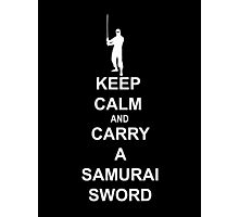 Keep calm and carry a samurai sword Photographic Print