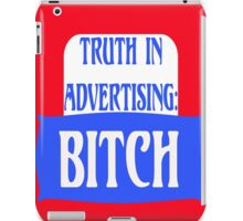 TRUTH IN ADVERTISING:  BITCH iPad Case/Skin