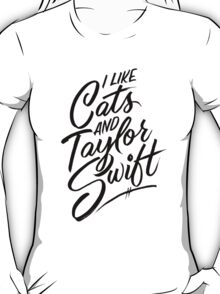 I Like Cats & Taylor Swift T-Shirt