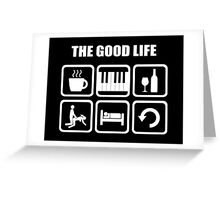 The Good Life Piano Greeting Card