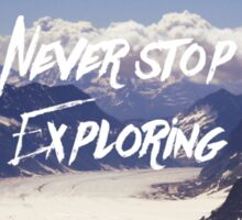Never Stop Exploring Sticker