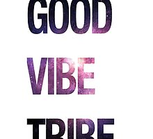 GOOD VIBE TRIBE - SPACE by chris-tiana