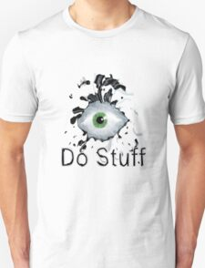 I do stuff T-Shirt