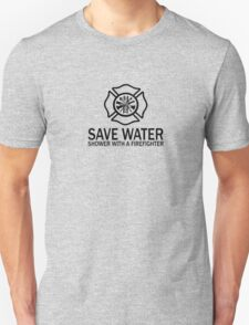Save Water - Shower With A Firefighter T-Shirt