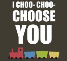I CHOO- CHOO- CHOOSE YOU by welikestuff