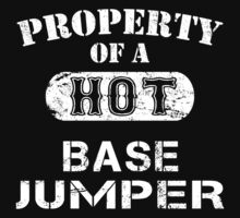 Property Of A Hot Base Jumper - Unisex Tshirt by crazyshirts2015