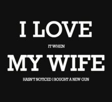 I love my wife and guns by sophiafashion