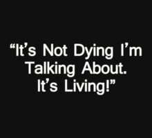 It's Not Dying Im Talking About! by sophiafashion