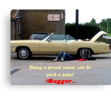 Bugger it can be a pain to be owner of a vintage automobil. Canvas Print