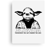 "S L O W D A ""Procrastinate I will and a sandwich I will make.."" Canvas Print"