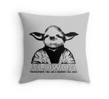 "S L O W D A ""Procrastinate I will and a sandwich I will make.."" Throw Pillow"