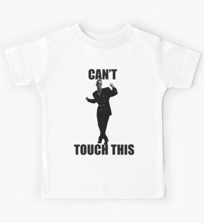 CAN'T TOUCH THIS Kids Tee