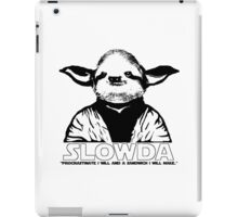 "S L O W D A ""Procrastinate I will and a sandwich I will make.."" iPad Case/Skin"