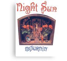 Night Sun Mournin' Shirt! Canvas Print