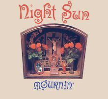 Night Sun Mournin' Shirt! Unisex T-Shirt