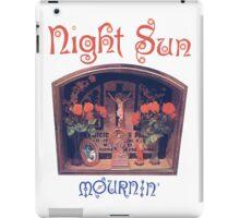 Night Sun Mournin' Shirt! iPad Case/Skin