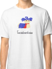 Come inside meet the missus Classic T-Shirt