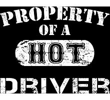 Property Of A Hot Driver - Unisex Tshirt Photographic Print